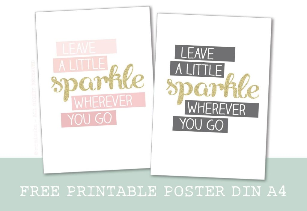 Kostenloses Poster in DIN A4 zum ausdrucken | leave a little sparkle wherever you go | piecesforhappiness.de